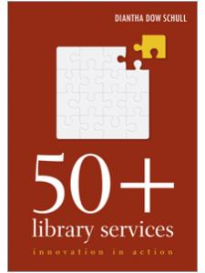 Image for 50+ Library Services: Innovation in Action