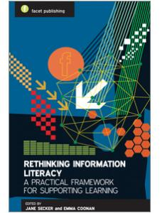 Image for Rethinking Information <strong>Literacy</strong>: A Practical Framework for Supporting Learning
