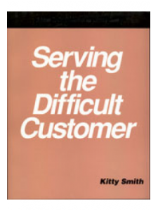 Image for Serving the Difficult Customer: A How-To-Do-It Manual for Librarians