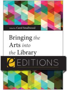 Image for Bringing the Arts into the Library—eEditions e-book