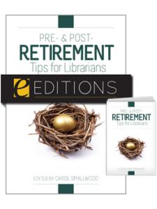 Image for Pre- and Post-Retirement Tips for Librarians--print/e-book Bundle
