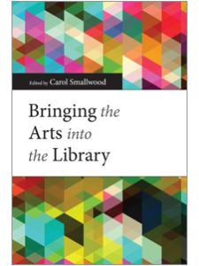 Image for Bringing the Arts into the Library