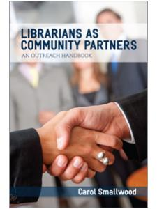 Image for Librarians as Community Partners: An Outreach Handbook