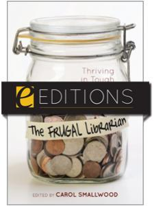 Image for The Frugal Librarian: Thriving in Tough Economic Times--eEditions e-book