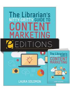 Image for The Librarian's Nitty-Gritty Guide to Content Marketing — print/e-book Bundle