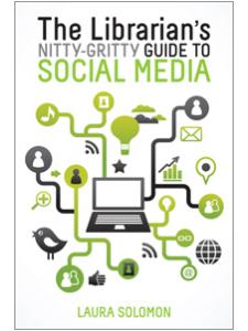 Image for The Librarian's Nitty-Gritty Guide to Social Media