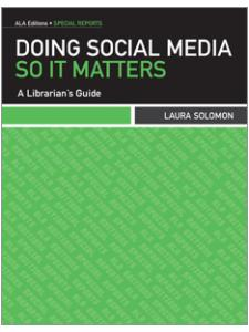 Image for Doing Social Media So It Matters: A Librarian's Guide