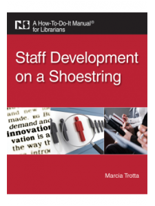 Image for Staff Development on a Shoestring: A How-To-Do-It Manual for Librarians