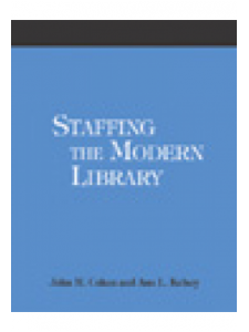 Image for Staffing the Modern Library: A How-To-Do-It Manual for Librarians