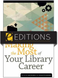 Image for Making the Most of Your Library Career—eEditions e-book