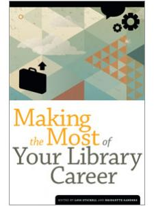 Image for Making the Most of Your Library Career