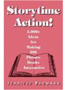 Image for Storytime Action! 2,000+ Ideas for Making 500 Picture Books Interactive: