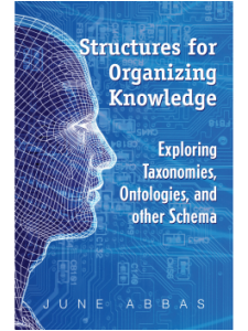 Image for Structures for Organizing Knowledge: Exploring Taxonomies, Ontologies, and Other Schema