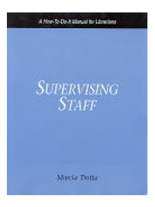 Image for Supervising Staff: A How-To-Do-It Manual for Librarians