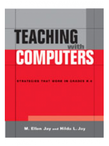 Image for Teaching With Computers: Strategies that Work in Grades K-6