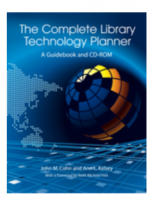 Image for The Complete Library Technology Planner: A Guidebook with Sample Technology Plans and RFPs on CD-ROM