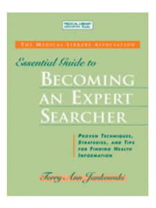 Image for The Medical Library Association Essential Guide to Becoming an Expert Searcher
