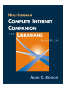 Image for The Neal-Schuman Complete Internet Companion for Librarians, Second Edition: