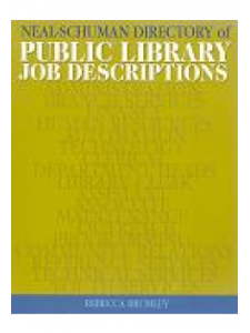 Image for The Neal-Schuman Directory of Public Library Job Descriptions: