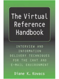 Image for The Virtual Reference Handbook: Interview and Information Delivery Techniques for the Chat and E-Mail Environment