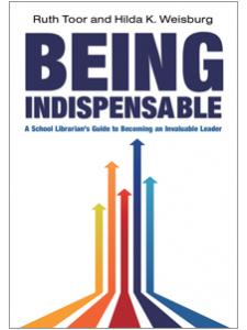 Image for Being Indispensable: A School Librarian's Guide to Becoming an Invaluable Leader