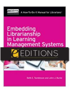 Image for Embedding Librarianship in Learning Management Systems: A How-To-Do-It Manual for Librarians --eEditions e-book
