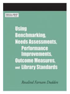 Image for Using Benchmarking, Needs Assessments, Performance Improvements, Outcome Measures, and Library Standards: A How-To-Do-It Manual for Librarians