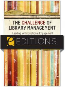 Image for The Challenge of Library Management: Leading with Emotional Engagement--eEditions e-book