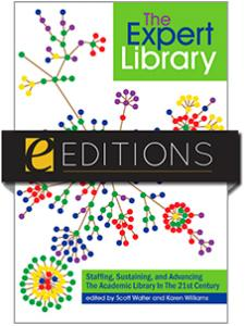 Image for The Expert Library: Staffing, Sustaining, and Advancing The Academic Library in The 21st Century--eEditions e-book