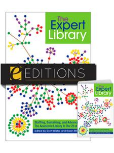 Image for The Expert Library: Staffing, Sustaining, and Advancing The Academic Library in The 21st Century--print/e-book Bundle