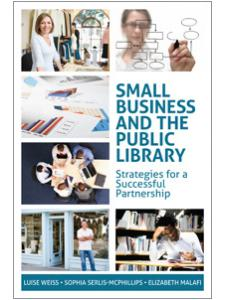 Image for Small Business and the Public Library: Strategies for a Successful Partnership