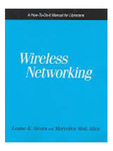 Image for Wireless Networking: A How-To-Do-It Manual for Librarians