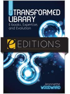 Image for The Transformed Library: E-books, Expertise, and Evolution--eEditions e-book