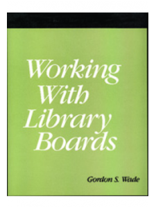 Image for Working with Library Boards: A How-To-Do-It Manual for Librarians