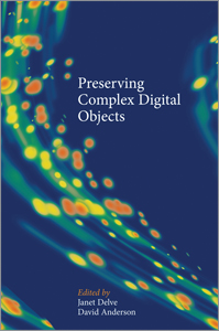 book cover for Preserving Complex Digital Objects