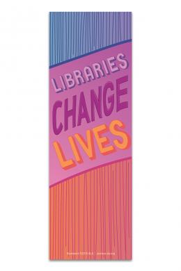 Libraries Change Lives Bookmark