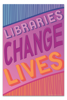 Libraries Change Lives Poster