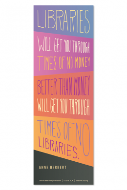 Libraries Will Get You Through Bookmark