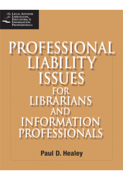 Professional Liability Issues for Librarians and Information Professionals: