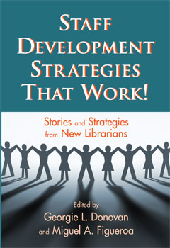 Staff Development Strategies that Work: Stories and Strategies from New Librarians
