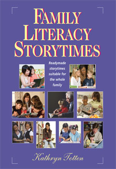 Family Literacy Storytimes: Readymade Storytimes Suitable for the Whole Family, and Companion CD-ROM