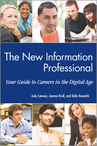 The New Information Professional: Your Guide to Careers in the Digital Age