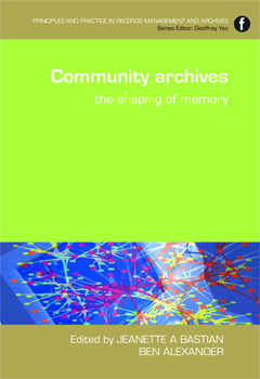 Community Archives: The Shaping of Memory