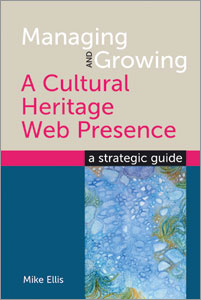 Managing and Growing a Cultural Heritage Web Presence: A Strategic Guide