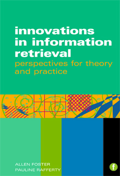 Innovations in Information Retrieval: Perspectives in Theory and Practice