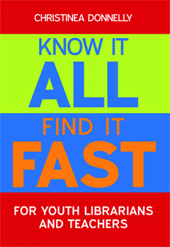 Know It All, Find It Fast for Youth Librarians and Teachers: