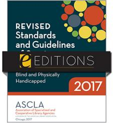 Revised Standards and Guidelines of Service for the Library of Congress Network of Libraries for the Blind and Physically Handicapped, 2017—print/e-book Bundle