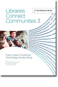 Libraries Connect Communities 3: Public Library Funding & Technology Access Study