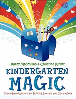 book cover for Kindergarten Magic: Theme-Based Lessons for Building Literacy and Library Skills