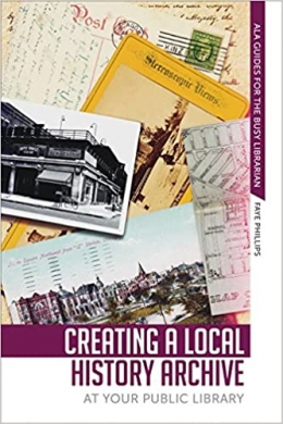 book cover for Creating a Local History Archive at Your Public Library